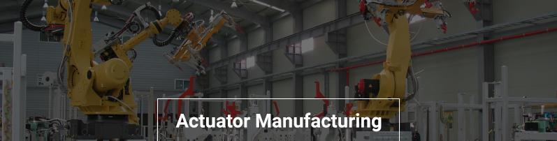 Actuators Manufacturing