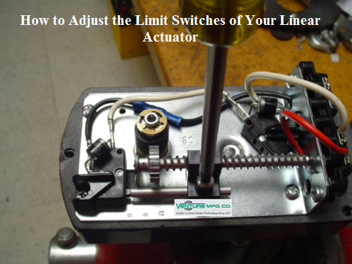How to Adjust the Limit Switches of Your Linear Actuator