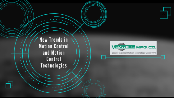 Motion Control and Motion Control Technologies